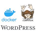 WordPress - Méthode de développement avec Docker et Composer
